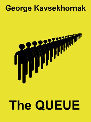 The Queue  by  George Kavsekhornak