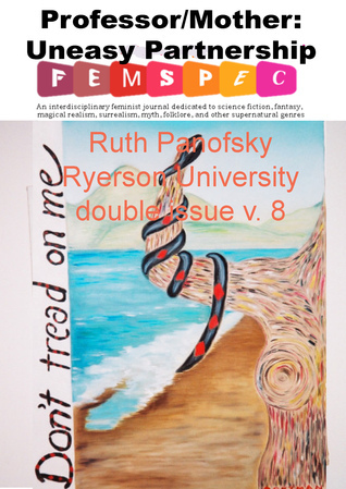 Professor/Mother: The Uneasy Partnership, Femspec v. 8  by  Ruth Panofsky