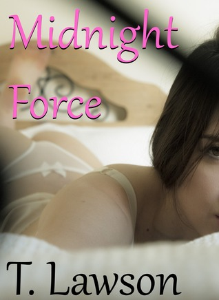 Midnight Force  by  T. Lawson