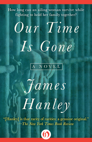 Our Time Is Gone: A Novel James Hanley