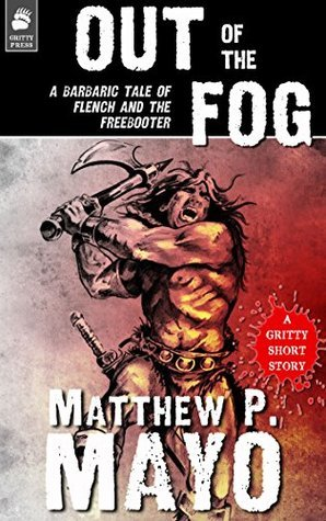 OUT OF THE FOG Matthew P. Mayo