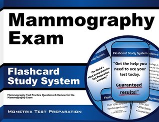 Mammography Exam Flashcard Study System: Mammography Test Practice Questions & Review for the Mammography Exam Mammography Exam Secrets Test Prep Team