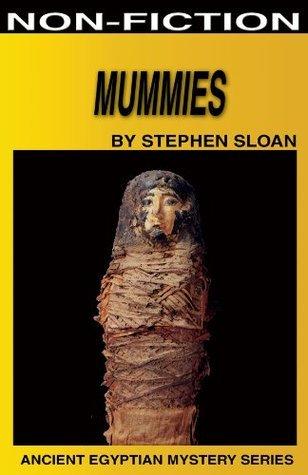 Mummies (Ancient Egyptian Mysteries Book 1) Stephen Sloan