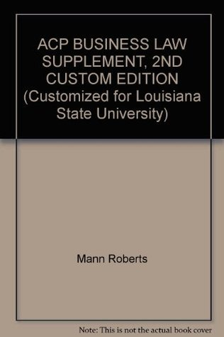 ACP BUSINESS LAW SUPPLEMENT, 2ND CUSTOM EDITION  by  Mann Roberts