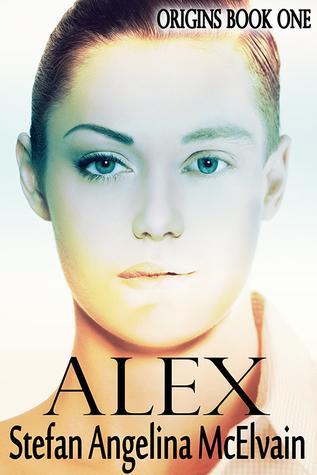Alex (Origins, #1)  by  Stefan Angelina McElvain