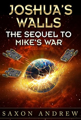 Joshuas Walls: Sequel to Mikes War (Jesses, #3)  by  Saxon Andrew
