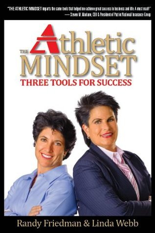 The Athletic Mindset, Three Tools For Success Randy Friedman