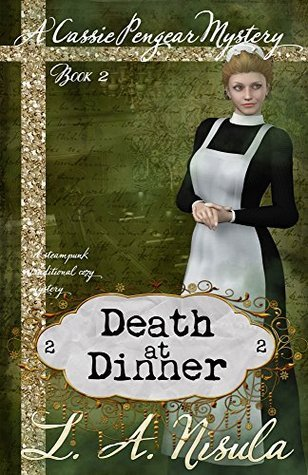 Death at Dinner (Cassie Pengear Mysteries Book 2) L. A. Nisula