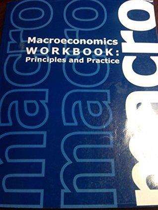 Macroeconomics Workbook: Principles and Practice Kari L. Battaglia & Susan L. Dadres