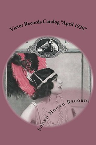 Victor Records Catalog April 1920  by  Sound Records