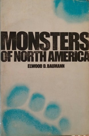 Monsters Of North America Elwood D. Baumann