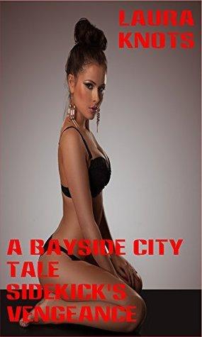 A Bayside City Tale Sidekicks Vengeance Laura Knots