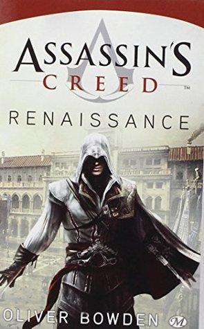 ASSASSINS CREED V.01 : RENAISSANCE Oliver Bowden