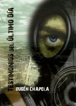 Testimonios del Último Día: Ruben Chapela