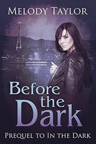 Before the Dark: a prequel to In the Dark  by  Melody Taylor