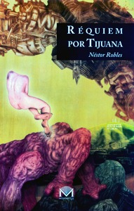 Réquiem por Tijuana Néstor Robles