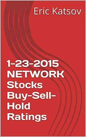 1-23-2015 NETWORK Stocks Buy-Sell-Hold Ratings  by  Eric Katsov