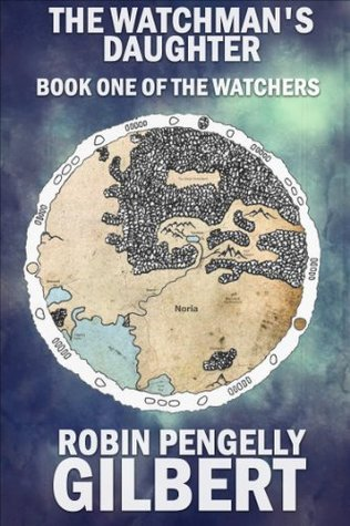 The Watchmans Daughter (The Watchers Book 1)  by  Robin Gilbert
