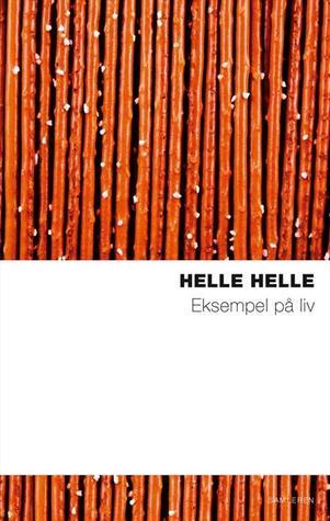 Eksempel på liv  by  Helle Helle