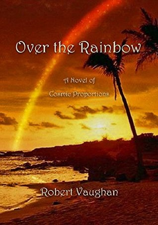 Over the Rainbow  by  Robert Vaughan