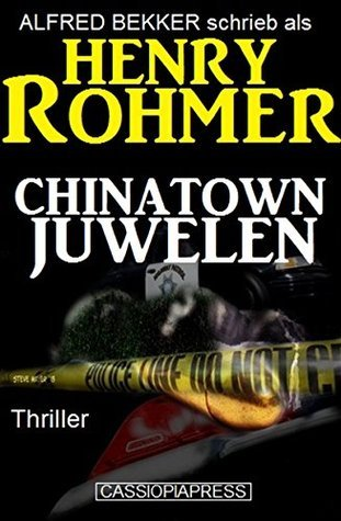 Chinatown-Juwelen: Thriller  by  Henry Rohmer