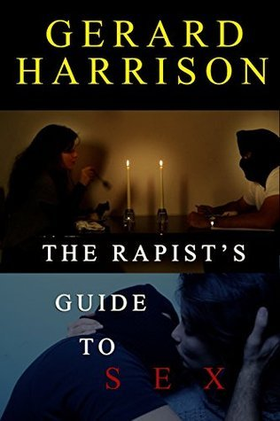 The Rapists Guide to Sex Gerard Harrison