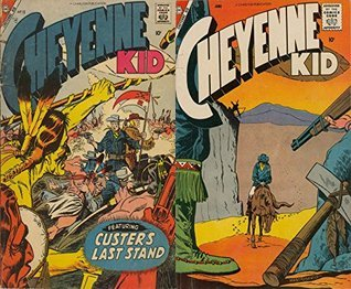 Cheyenne Kid. Issues 10 and 12. Featuring Clusters Last Stand. Golden Age digital comics Heroes and Heroines.  by  Golden Age Heroes and Heroines Comics