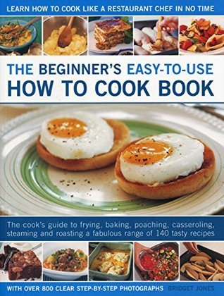 The Beginners Easy-To-Use How to Cook Book  by  Bridget Jones