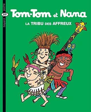 Tom-Tom et Nana - La tribu des affreux Bernadette Després-Charignon
