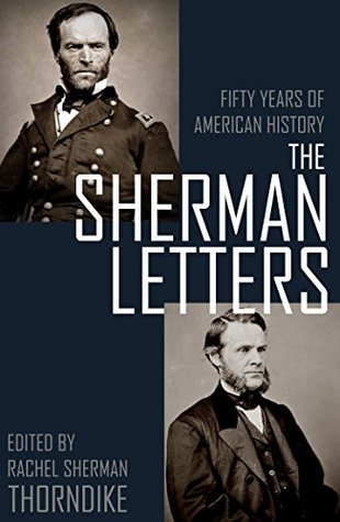 The Sherman Letters: Fifty Years of American History  by  William T. Sherman