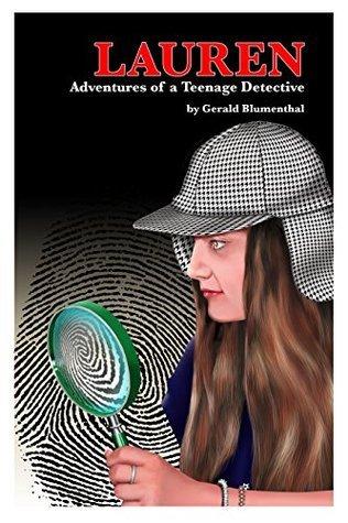 LAUREN: Adventures of a Teenage Detective  by  Gerald Blumenthal