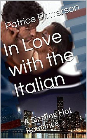 In Love with the Italian: A Sizzling Hot Romance Patrice Patterson