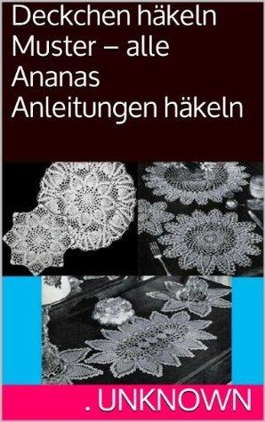 Deckchen häkeln Muster - alle Ananas Anleitungen häkeln  by  Unknown