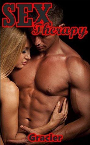 SEX Therapy: Erotica Short Story Gracier