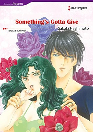 SOMETHINGS GOTTA GIVE  by  Teresa Southwick