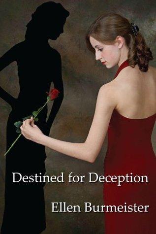 Destined for Deception  by  Ellen Burmeister