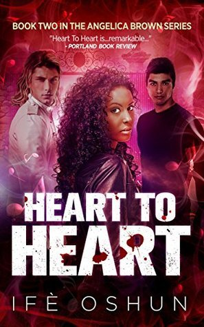 Heart To Heart: Book Two in the Angelica Brown Series Ife Oshun