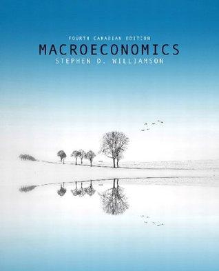 Macroeconomics Stephen D. Williamson