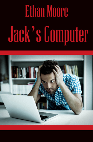 Jacks Computer  by  Ethan Moore