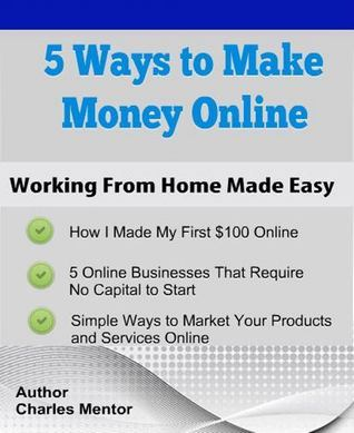 Five Ways to Make Money Online  by  Charles Mentor