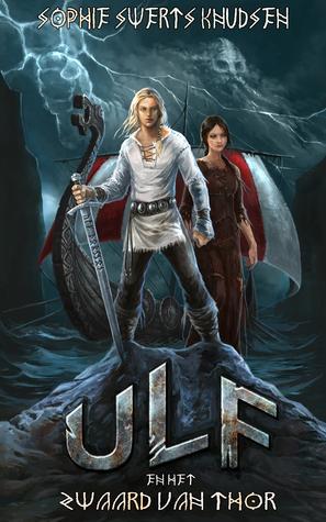 Ulf en het Zwaard van Thor Sophie Swerts Knudsen