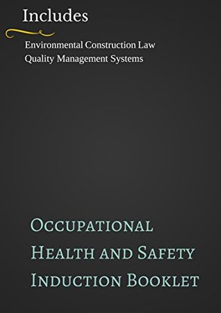 Induction Booklet: Occupational Health and Safety: Includes: Environmental construction law, Quality management systems Franz Badenhorst