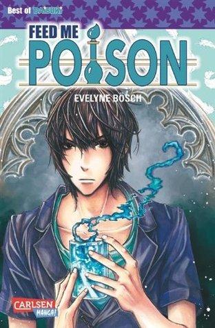 Feed me Poison Evelyne Bösch