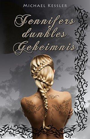 Jennifers dunkles Geheimnis  by  Michael Kessler