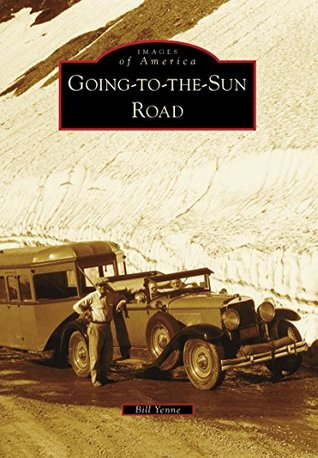 Going-to-the-Sun-Road Bill Yenne