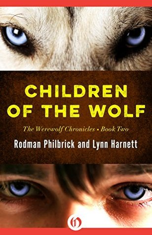 Children of the Wolf (The Werewolf Chronicles Book 2)  by  Rodman Philbrick
