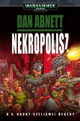 Nekropolisz (Gaunt szellemei, #3) Dan Abnett