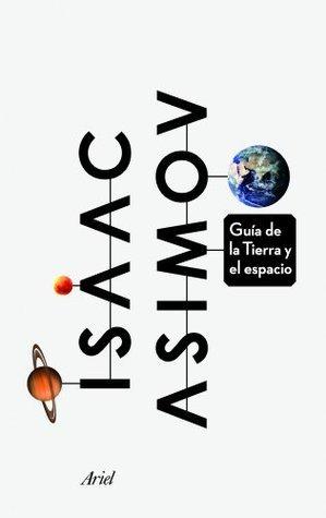 Guía de la Tierra y el espacio  by  Isaac Asimov