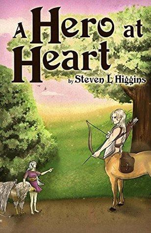 A Hero at Heart (A Fayterra Novel Book 2)  by  Steven Higgins