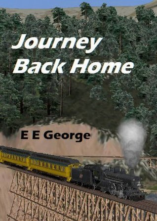 Journey Back Home: A Dads Tale of Fostering and Adoption  by  E.E. George